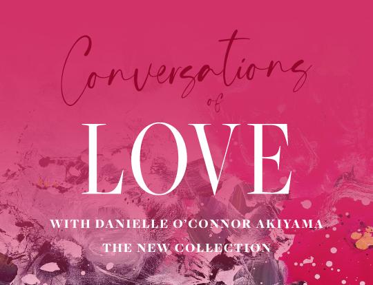 Danielle O'Connor Akiyama - Conversations of Love image